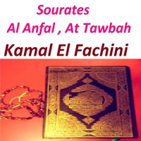 Sourates Al Anfal, At Tawbah — Kamal El Fachini