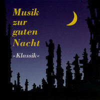 Musik zur guten Nacht — Chicago String Trio, Musici Di San Marco, Dubravka Tomsic, Royal Philharmonic Orchestra London