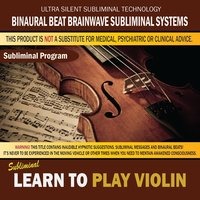 Learn to Play Violin — Binaural Beat Brainwave Subliminal Systems