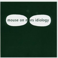 Idiology — Mouse On Mars