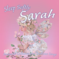 Sleep Softly Sarah - Lullabies and Sleepy Songs — The London Fox Players, Frank McConnell, Ingrid DuMosch, Eric Quiram, Julia Plaut