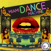 Miami Dance Machine — Gabriel Saientz