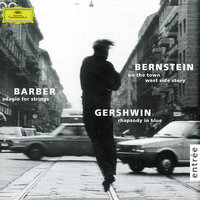 Gershwin: Rhapsody in Blue / Barber: Adagio for Strings / Bernstein: On the Town; Candide — Леонард Бернстайн, Israel Philharmonic Orchestra, Los Angeles Philharmonic