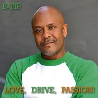 Love, Drive, Passion! — B-Tip