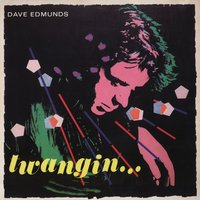 Twangin' (US Releases) — Dave Edmunds