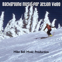 Background Music for Action Video — Mike Bell