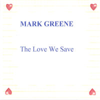 The Love We Save — The Moments, featuring Mark Greene