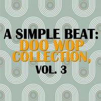 A Simple Beat: Doo Wop Collection, Vol. 3 — сборник