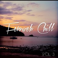 Fernweh Chill, Vol. 3 — сборник