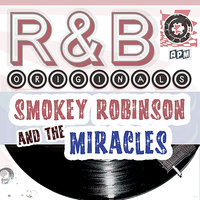 Smokey Robinson & the Miracles: R & B Originals — Smokey Robinson, The Miracles