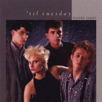 Voices Carry — 'Til Tuesday