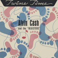 Twine Time — Alvin Cash & Registers
