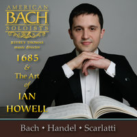 1685 and the Art of Ian Howell — American Bach Soloists,  Jeffrey Thomas conductor & Ian Howell countertenor