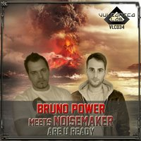 Are U Ready — Bruno Power, Noisemaker, Bruno Power meets Noisemaker