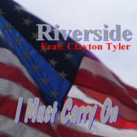 I Must Carry On (feat. Clayton Tyler) — Riverside