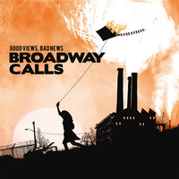 Good Views, Bad News — Broadway Calls