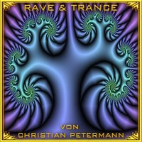Rave & Trance — Christian Petermann