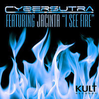 Kult Records Presents: I See Fire (Part 1) — Cybersutra, Jacinta