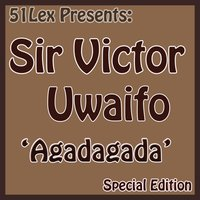 51 Lex Presents Agadagada — Sir Victor Uwaifo