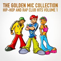 The Golden Mic Collection, Vol. 1 (30 Hip-Hop and Rap Club Hits) — Top 40 Hip-Hop Hits
