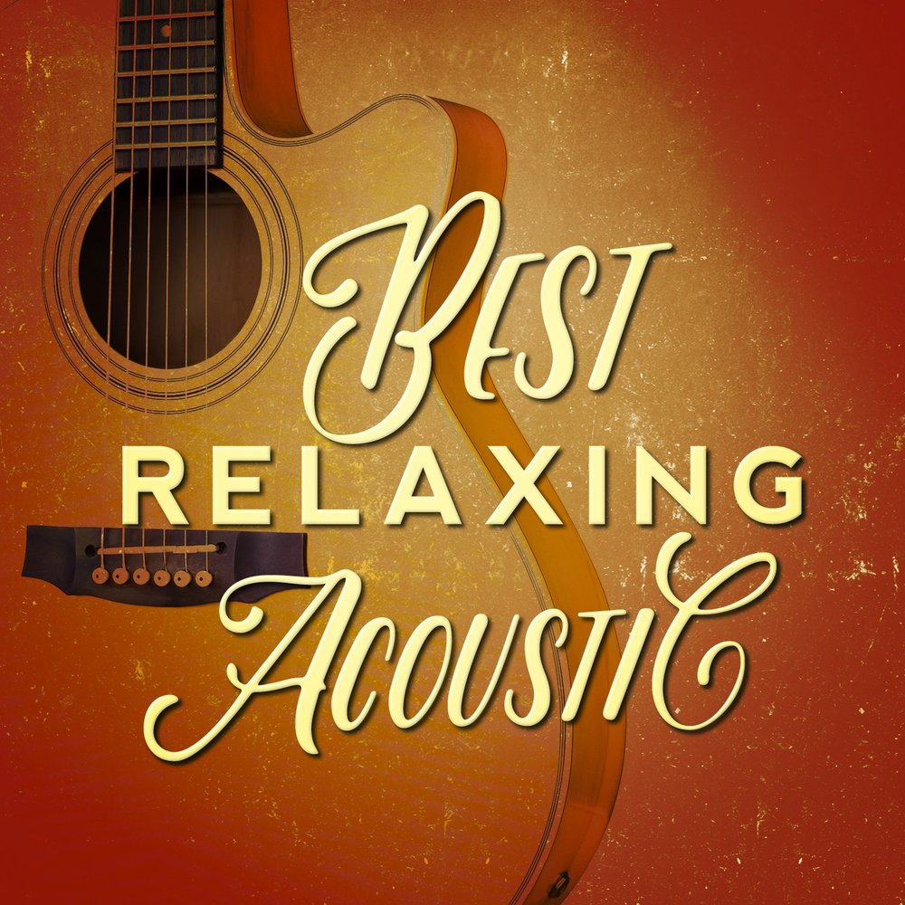 Best Relaxing Acoustic — Acoustic Hits, Acoustic Guitar