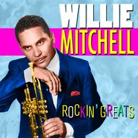 Rockin' Greats — Willie Mitchell