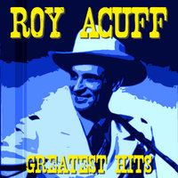Greatest Hits Of Roy Acuff — Roy Acuff