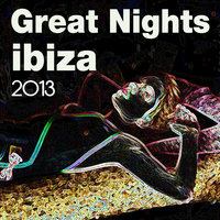 Great Nights Ibiza 2013 — Amnèsia