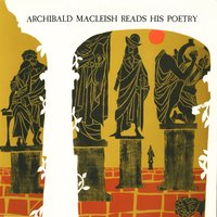 Archibald MacLeish Reads His Poetry — Archibald MacLeish