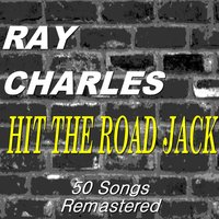 Hit the Road Jack — R. Charles