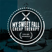 Cheap Therapy — My Sweet Fall