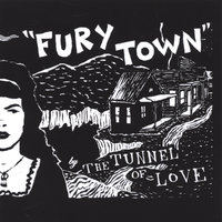 Fury Town — Tunnel of Love