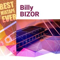 Best Mixtape Ever: Billy Bizor — Billy Bizor