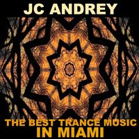 The Best Trance Music in Miami — JC Andrey