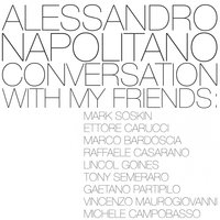 Conversation With My Friends — Alessandro Napolitano