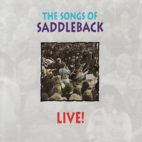 The Songs of Saddleback Live! — Rick Muchow