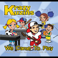 We Came To Play — Krazy Kuzins