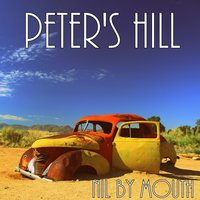 Peter's Hill — Nil By Mouth