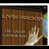 The Great Commission — Livin Proof