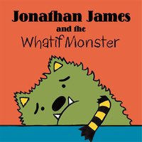 Jonathan James and the Whatif Monster Song (feat. Jeremy Savo) — Liat