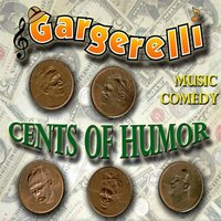 Cents of Humor — Gargerelli