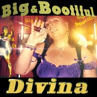 Big & Bootiful — Divina