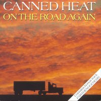 On The Road Again — Canned Heat