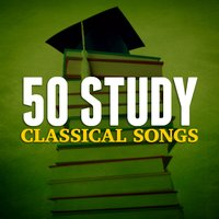 50 Study Classical Songs — Studying Music, Studying Music Group, Studying Music and Study Music, Studying Music|Studying Music and Study Music|Studying Music Group
