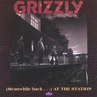(Meanwhile back...) at the station — Grizzly
