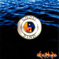 The Past is Dead / The End is Now — Ghost Band