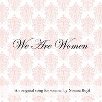 We Are Women — Norma Boyd
