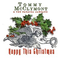 Happy This Christmas — Tommy McClymont, Panacea Jamband