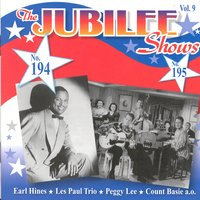 The  Jubilee Shows No. 194 & No. 195 — Earl Hines, Les Paul Trio, Peggy Lee, Count Basie