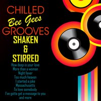 Chilled Bee Gees Grooves — Shaken & Stirred